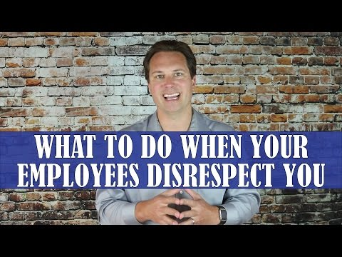 What To Do When Your Employees Disrespect You