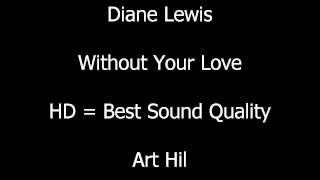 Diane Lewis - Without Your Love