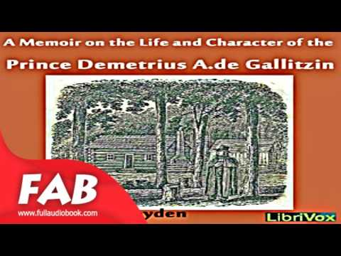A Memoir on the Life and Character of the Rev  Prince Demetrius A  de Gallitzin