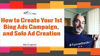 Bing, Solo Reklam Oluşturma İlk Bing Reklam kampanyanızı Oluşturma - Adım Öğretici Adım