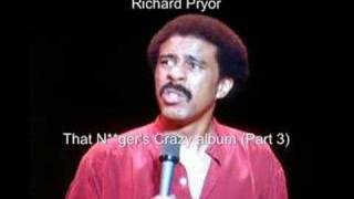 Download Richard Pryor - That N**ger's Crazy Part 3 Mp3 and Videos