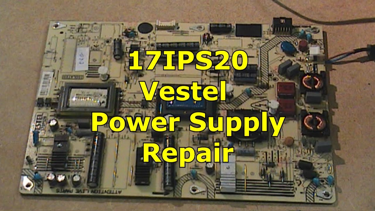 17IPS20 Vestel Power Supply Repair - YouTube