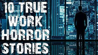 10 TRUE Disturbing & Terrifying Work Place Horror Stories | (Scary Stories)