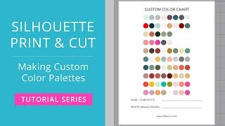 Silhouette Print & Cut Tutorial - How to Make Custom Color Palettes in Silhouette Studio