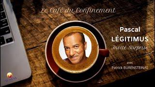 Pascal LÉGITIMUS au Café du Confinement