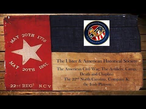 22nd North Carolina Infantry Regiment  Company K (Ulster & American Historical  Society )