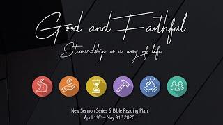 04.26.2020 Good and Faithful