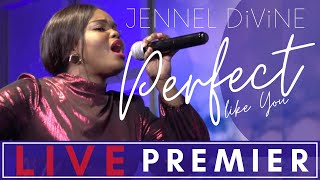 """LIVE PREMIER - JENNEL DiViNE new single: """"Perfect Like You"""" (Performed LIVE)"""