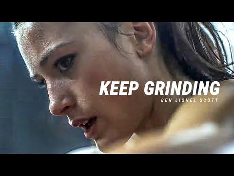 KEEP GRINDING -