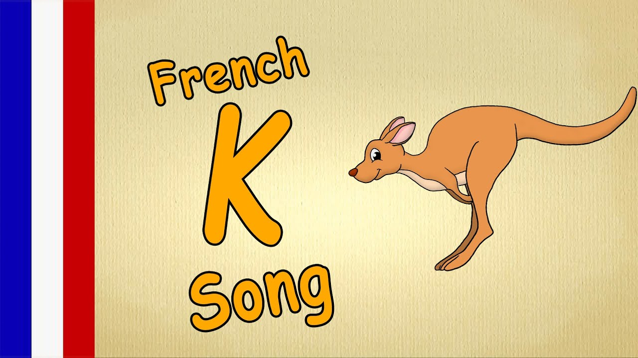 French ABC Song - The K-Song - French Alphabet for Kids - With Lyrics