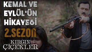 Kemal'in ile Eylül'ün Hikayesi - Kırgın Çiçekler (2.Sezon)