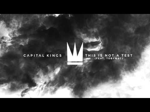Capital Kings - This is Not a Test (feat tobyMac) [Capital Kings Remix] {Official Audio Video}