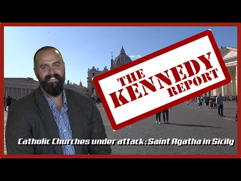 Catholic Churches under Attack Saint Agatha in Sicily | The Kennedy Report