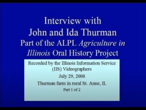 John & Ida Thurman - Agriculture in Illinois Session 1