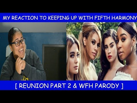 Keeping Up With Fifth Harmony Reaction ~ reunion part 2 & WFH
