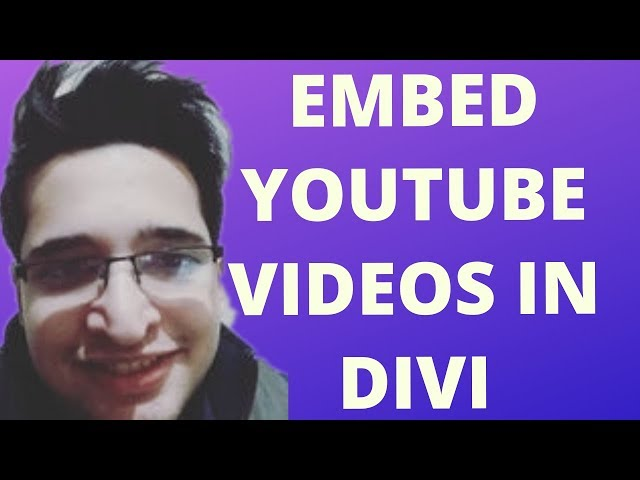 How to Embed Youtube Videos in Divi Wordpress Website