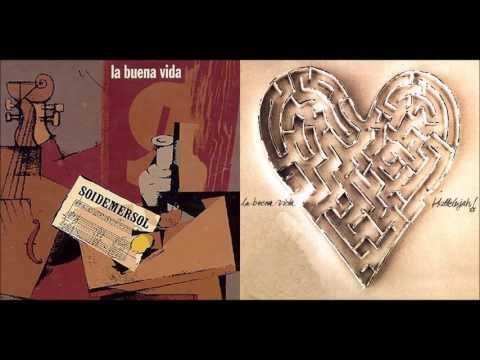 LA BUENA VIDA - Soidemersol (1997) / Hallelujah (2001)