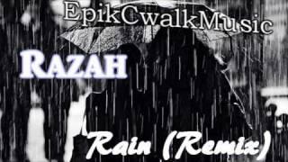 Razah - Rain Remix [EpikCwalkMusic]