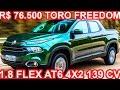 SLIDES R$ 76.500 Fiat Toro Freedom 1.8 Flex AT6 4x2 aro 16 139 cv 19 mkgf 0-100 kmh 12,2 s #FiatToro
