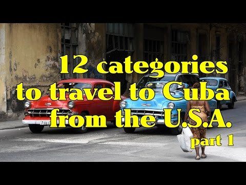Traveling to Cuba from the U.S. | Episode 2 | Twelve Categories to Travel Legally to Cuba | Part 1