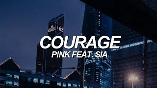 P!nk - Courage (feat. Sia) [Lyric Video]