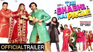 Teri Bhabhi Hai Pagle OFFICIAL Trailer | Krushna Abhishek | Rajniesh Duggal l Bindaas Bhojpuriya