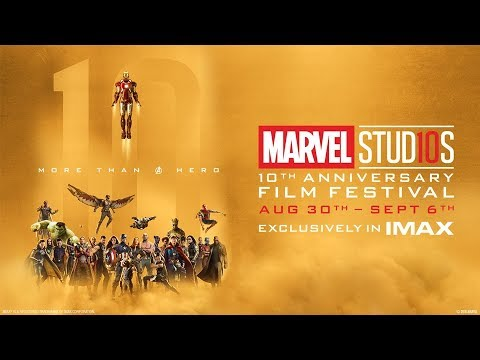 Marvel Studios – 10th Anniversary Film Festival – Exclusively in IMAX