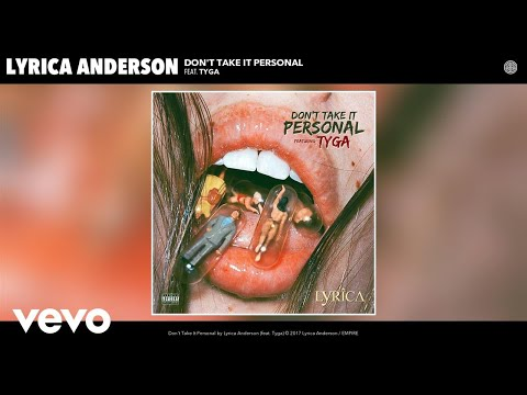 Lyrica Anderson  Dont Take It Personal Audio ft Tyga