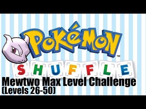 Pokemon Shuffle | Mewtwo MAX Level Challenge (Levels 26-50)
