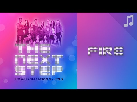"""""""Fire"""" - 🎵 Songs from The Next Step 🎵"""