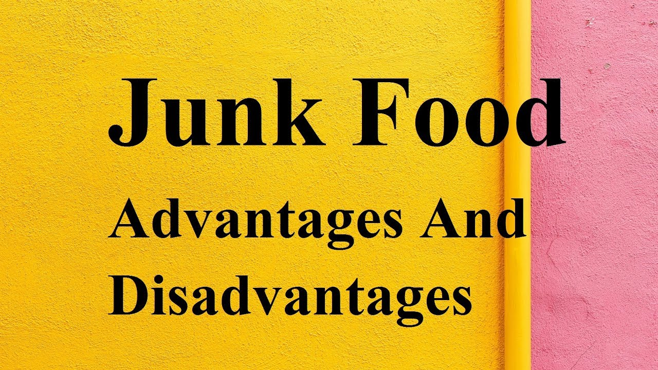 what are the disadvantages of junk food