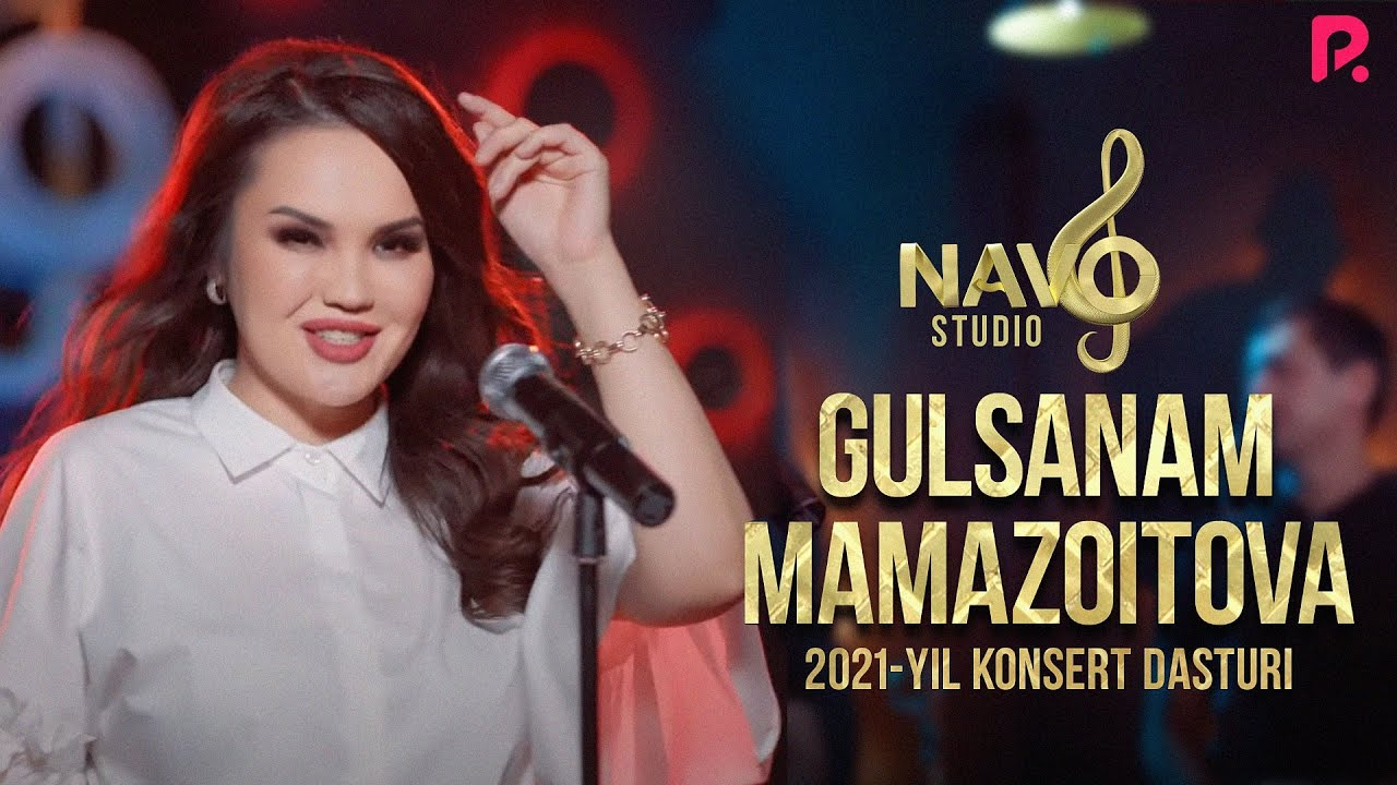 Gulsanam Mamazoitova - 2021-yilgi konsert dasturi (Navo Studio) онлайн томоша килиш