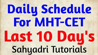 Daily Schedule for Last 10 Day's | MHT-CET