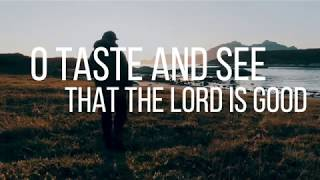 Psalm 34 - Taste and See - by Shane & Shane (Lyric Video) | Christian Worship Music