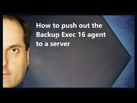 How to push out the Backup Exec 16 agent to a server