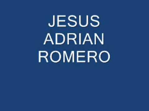 JESUS ADRIAN ROMERO AL ALTO Y SUBLIME