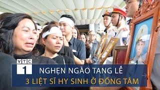 Xót xa dải tang trắng tang lễ 3 liệt sĩ hy sinh ở Đồng Tâm