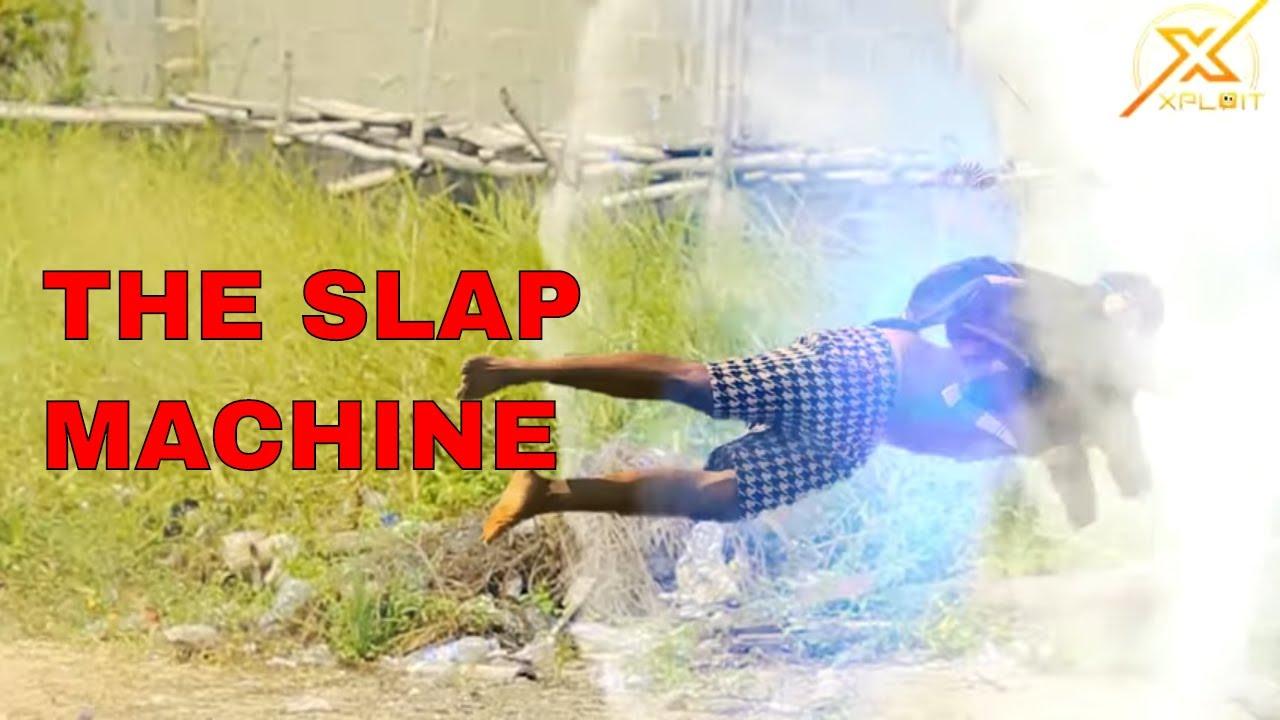 Download THE SLAP MACHINE  (XPLOIT COMEDY)