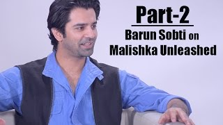 Barun Sobti on Malishka Unleashed | Exclusive Full Episode - Part 2
