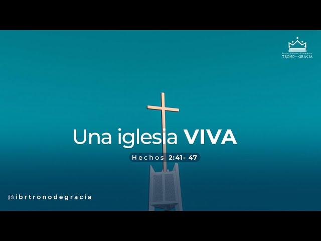 Una iglesia VIVA / Hechos 2:41- 47  / Ps. Plinio Orozco