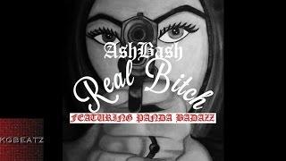 AshBash ft. Panda Badazz - Real Bitch [Prod. By ArjayOnTheBeat] [New 2015]