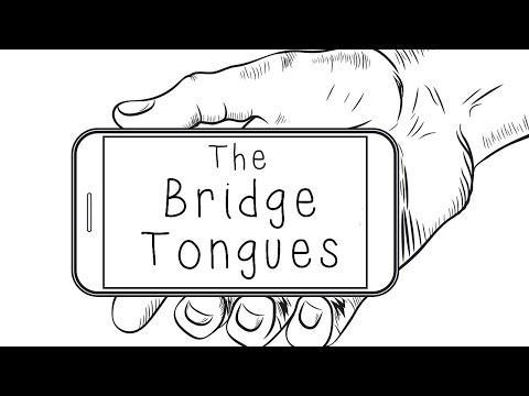 The Bridge Tongues