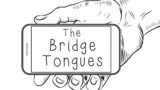 The Bridge Tongues