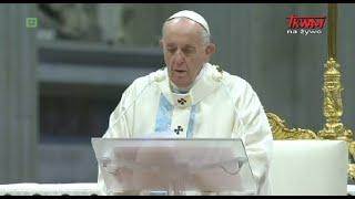 Homilia papieża Franciszka wygłoszona w Watykanie