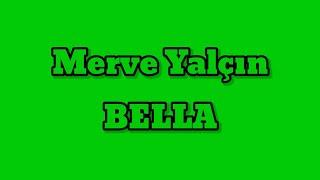 Merve Yal  in Bella  s  Resimi