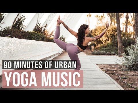 Urban Yoga Urban Yoga Music! 90 Min of Modern Yoga Music for Yoga practice!Music 90 min