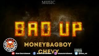 MoneyBagBoy Chevy - Bad Up - June 2019