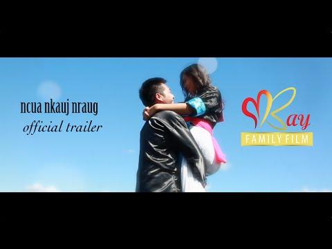 Ncua Nkauj Nraug Official Trailer