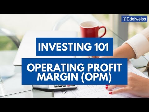 Operating Profit Margin | Investing 101 | Edelweiss