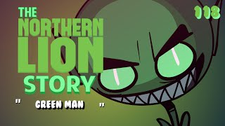 The Northernlion Story : Episode 118 - Green Man